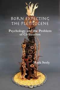 Born expecting the Pleistocene: Psychology and the Problem of Civilization